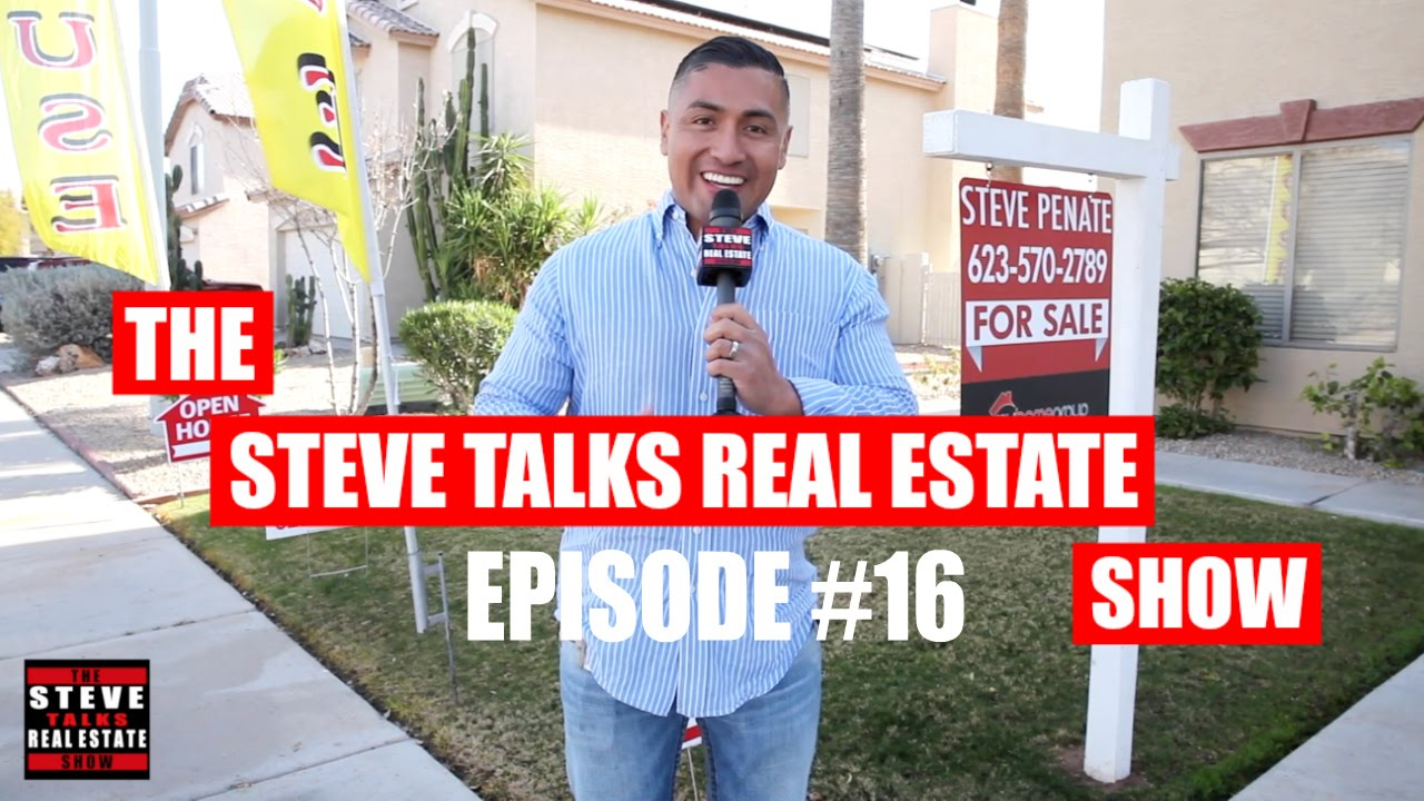 Phoenix Arizona Real Estate - First Step To Buying A House - The Steve Talks Real Estate EP #16