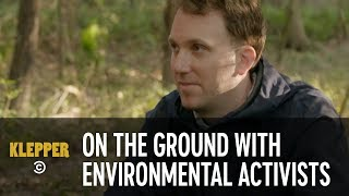 On the Ground with Diehard Environmental Activists - Klepper
