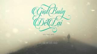 Giọt Buồn Để Lại - Binz ft Tync , Ken ( Cover ) [Lyric Video]