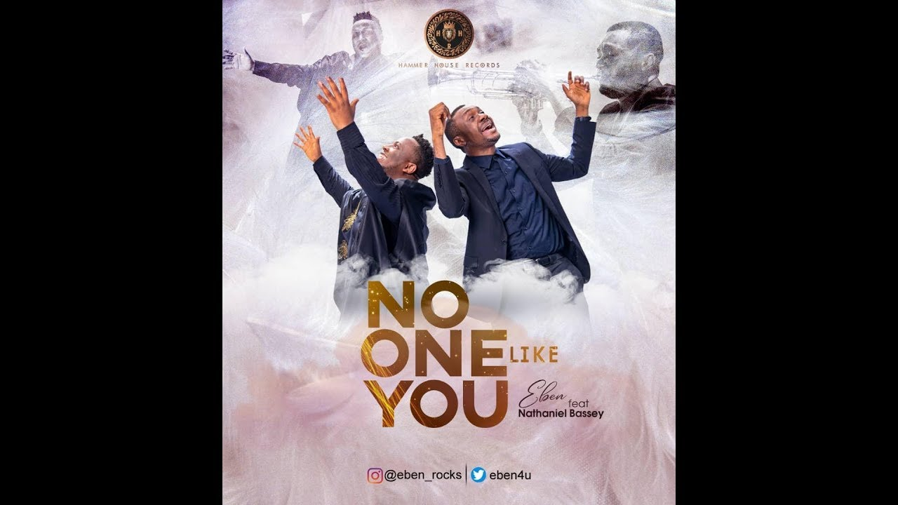 Download Eben - No One Like You Ft Nathaniel Bassey (Video)