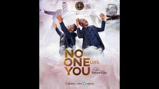 Eben - No One Like You Ft Nathaniel Bassey (Video)