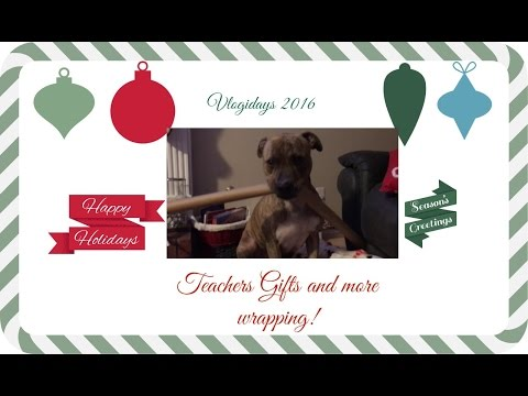 Vlogidays 2016: Teachers Gifts and more wrapping