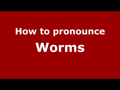 How to pronounce Worms (Germany/German) - PronounceNames.com