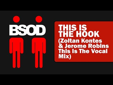 BSOD - This Is The Hook (Zoltan Kontes & Jerome Robins This Is The Vocal Mix)