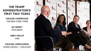 Maggie Haberman, Ed Henry, & Abby Phillip on Trump' First Two Years (Mod: Michael Smerconish)