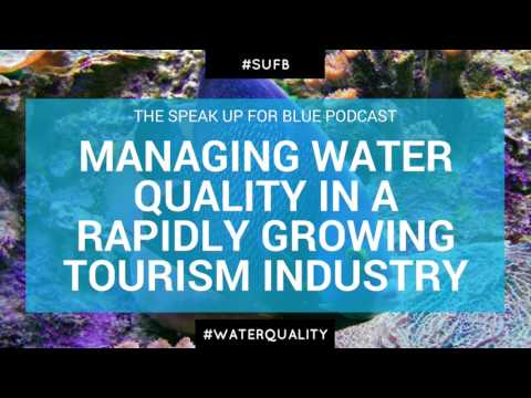 Tourism: Managing Water Quality in a Rapidly Growing Tourism Industry