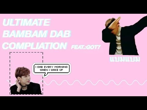 ////ULTIMATE BAMBAM DAB COMPILATION//// (Feat. GOT7)