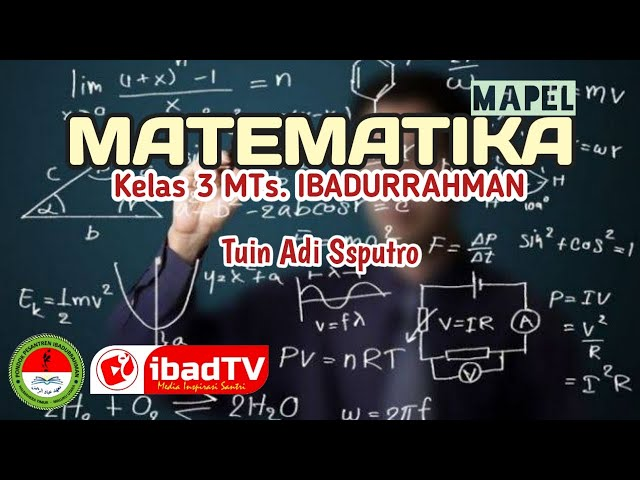 SIFAT - SIFAT BILANGAN BERPANGKAT I Matematika Kelas 3 MTs. Ibdadurrahman I Tuin Adi Seputro