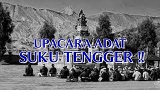 "UPACARA ADAT DAN ""BUDAYA TRADISI SUKU TENGGER"" DI GUNUNG BROMO JAWA TIMUR !!"
