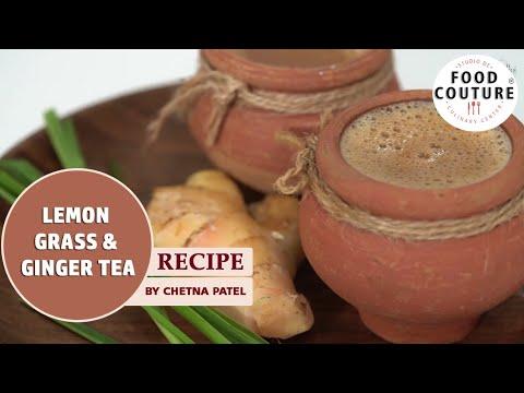 Lemon Grass & Ginger Tea | Monsoon Special Tea Recipe By Chetna Patel