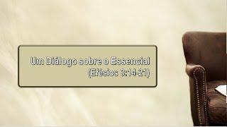 Um diálogo sobre o Essencial - Rev. Rodrigo Leitão - 18/04/2021