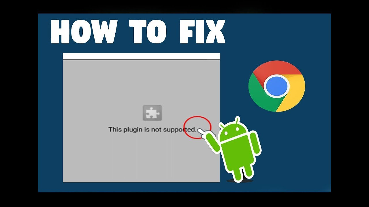 How to fix This Plugin is not supported error in Google chrome