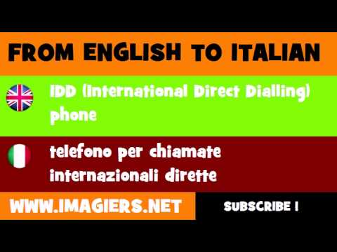 FROM ENGLISH TO ITALIAN = IDD International Direct Dialling phone