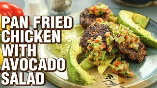 Pan Fried Chicken With Avocado Salad  Chicken Recipe  Avocado Recipes  Rishim Sachdeva