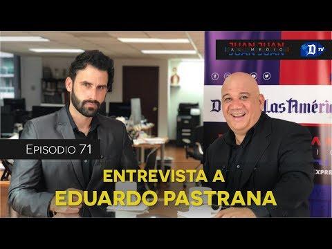 Juan Juan AL MEDIO Ep.71 / Entrevista a Eduardo Pastrana
