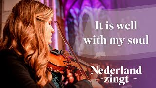 Nederland Zingt: It is well with my soul
