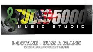 I-OCTANE - BUSS A BLANK (5000 PUNAANY REMIX)
