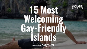15 Most Welcoming Gay-Friendly Islands