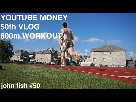 how-much-money-ive-made-from-youtube-my-50th-vlog-and-an-800m-workout