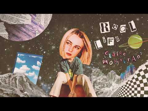 Claire Rosinkranz - Real Life (Official Audio)
