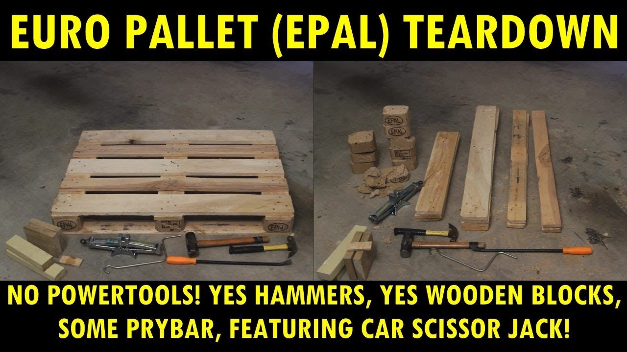 How To Dismantle A Euro Pallet EPAL With Simple Cheap Tools Un Powered
