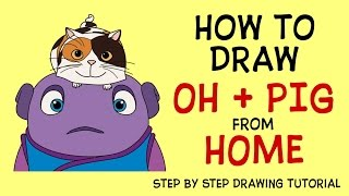 How to draw Oh with Pig Home movie characters - Cómo dibujar Oh con Pig Inicio