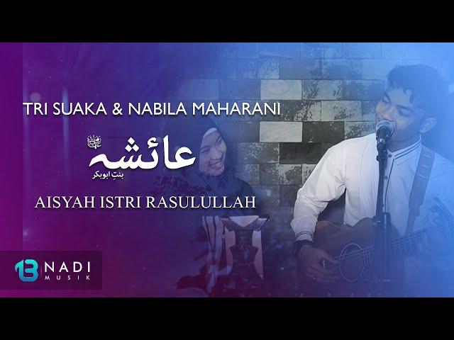 Tri Suaka & Nabila Maharani - Aisyah Istri Rasulullah [Video Lirik]