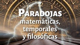 Paradojas matemáticas, temporales y filosóficas