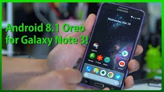 Android 8.1 Oreo + Root for Galaxy Note 3! [Lineage OS 15.1 ROM]