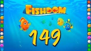 fishdom: Deep Dive level 149 Walkthrough