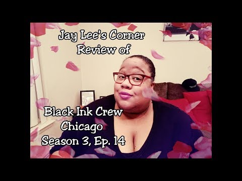 Black Ink Crew Chicago Season 3, Ep. 14 Review