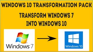 Windows 10 Transformation Pack - Transform Windows 7 InTo Windows 10 Technical Preview