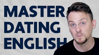 Master DATING ENGLISH in Just 20 Minutes