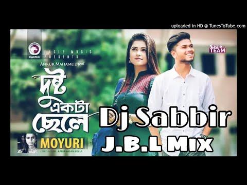 Dushto_Ekta_Chele_(Hard Love Remix)_Dj Sabbir_(Hard J.B.L Mix)_Ankur_Mahamud_Feat_Moyuri