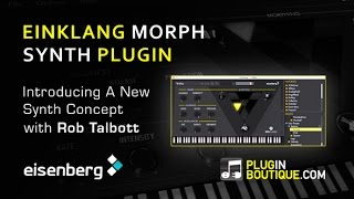 EINKLANG Virtual Morphing Synth Plugin Show Tell - With Rob Talbott