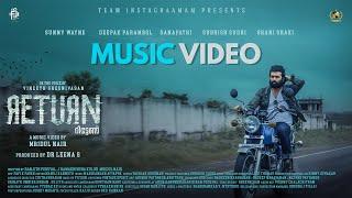 RETURN Music Video - Taka Tai Tha   Sunny Wayne   Vineeth Sreenivasan   Team Instagraamam