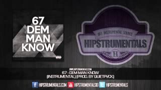 67 - Dem Man Know [Instrumental] (Prod. By Quietpvck) + DL via @Hipstrumentals