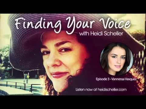 Finding Your Voice  Episode 3  Vannessa Vasquez