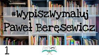 WYPISZ WYMALUJ Wywiad dla dzieci - Paweł Beręsewicz