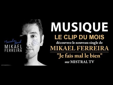 Le Clip du Mois - Mikaël Ferreira