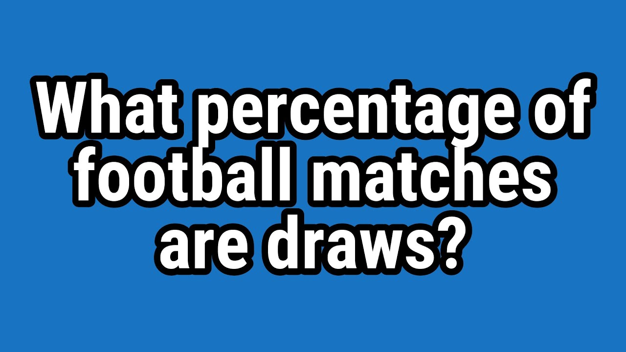 What percentage of football matches are draws?