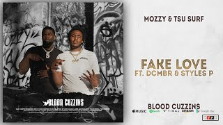 Mozzy & Tsu Surf - Fake Love Ft. Dcmbr & Styles P (Blood Cuzzins)