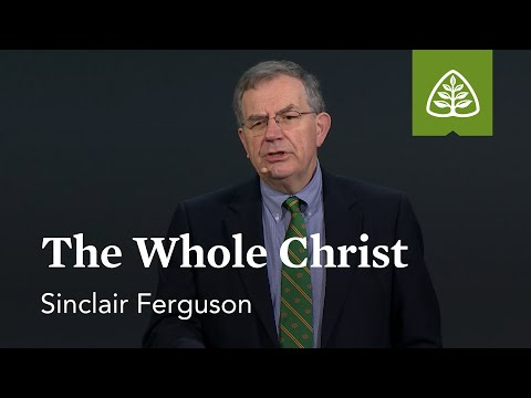 Sinclair Ferguson: The Whole Christ