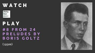 Boris Goltz: 24 Preludes, Op. 2: 8 - F# minor (Andante)