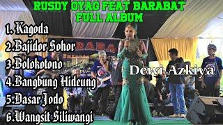 Download lagu Rusdy Oyag Feat Barabat Full Album Dewi Azkiya