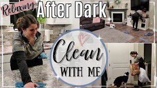 AFTER DARK CLEAN WITH ME 2019 :: RELAXING SPEED CLEANING MOTIVATION :: NIGHT TIME CLEANING ROUTINE