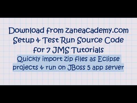 Download, Import, Setup, & Test Run All 7 Jms Tutorials (running On A JBoss App. Server)