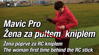 Mavic Pro - Žena za kniplem - Woman behind the stick
