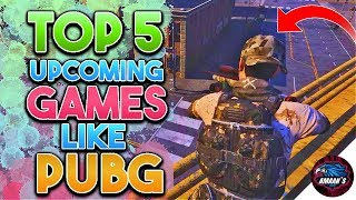 🔥Top 5 Upcoming Games like PUBG for Android/IOS🔥|| Baap of Battle Royal Games is Coming..