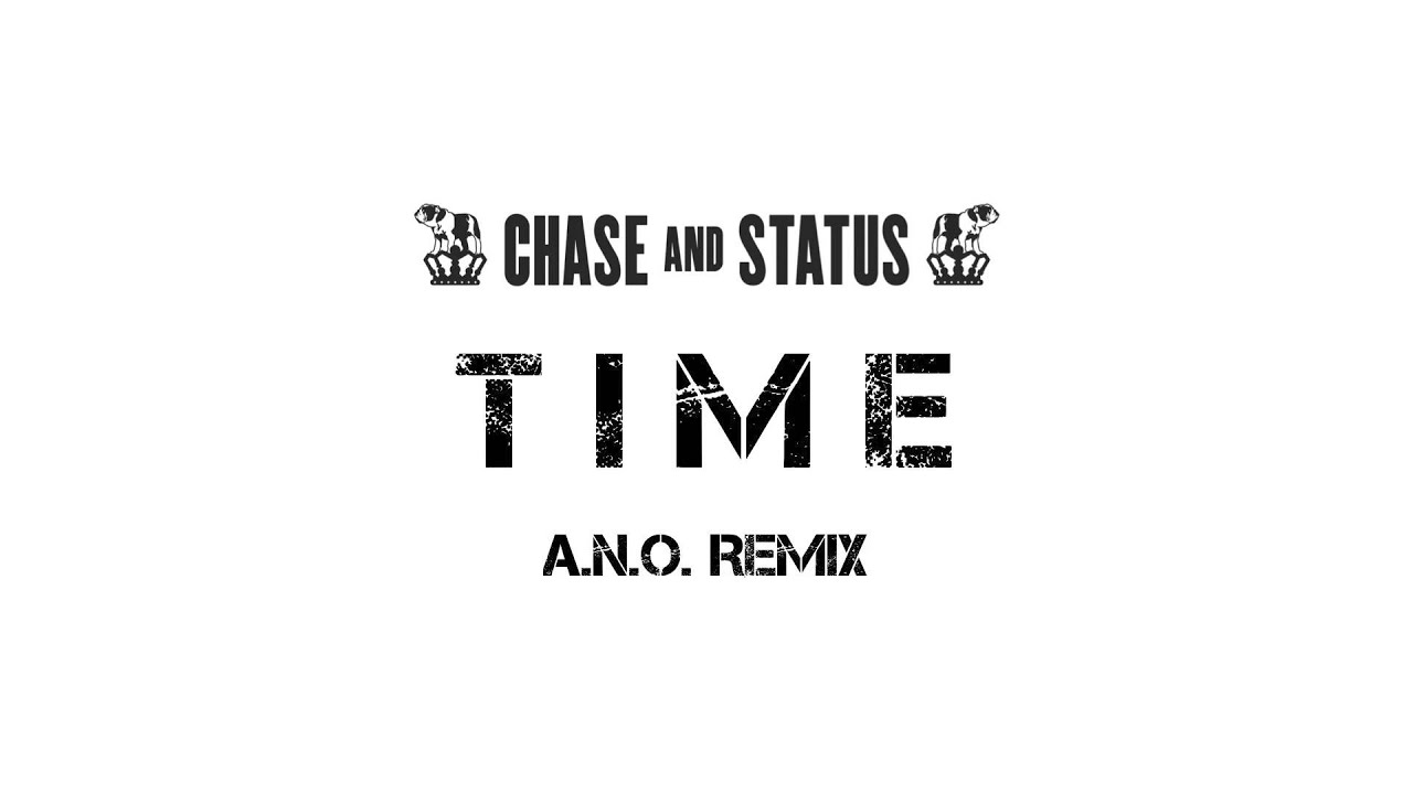 Chase and Status - Time feat  Delilah (A N O  Remix)